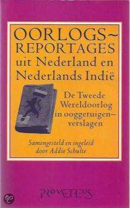 Oorlogsreportages uit Nederland en Nederlands-Indië: de Tweede Wereldoorlog in ooggetuigenverslagen(1995)